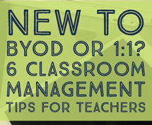 New to BYOD or 1:1? 6 Classroom Management Tips for Teachers