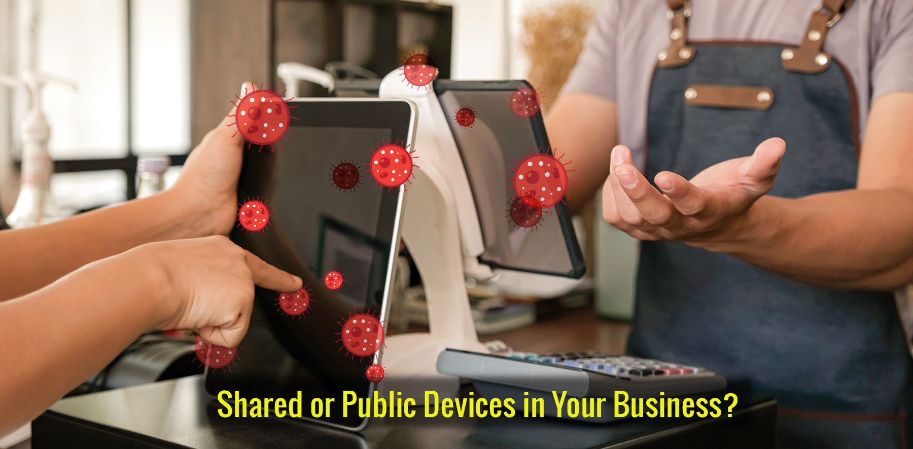 shared devices in businesses can harbor germs
